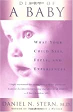 Diary Of A Baby: What Your Child Sees, Feels, And Experiences