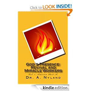 God's Presence: Revival and Miracle Workers Vol. 1. America Part A. (Pentecostal / Christian)