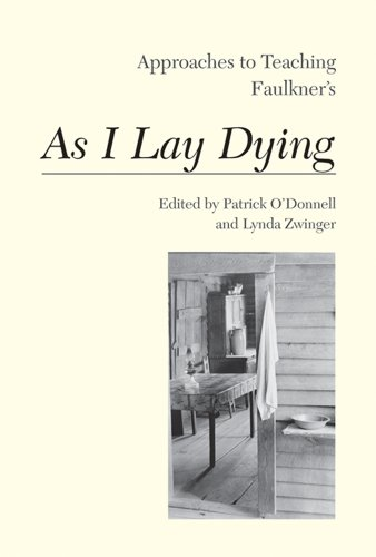 Approaches to Teaching Faulkner's As I Lay Dying (Approaches to Teaching World Literature)