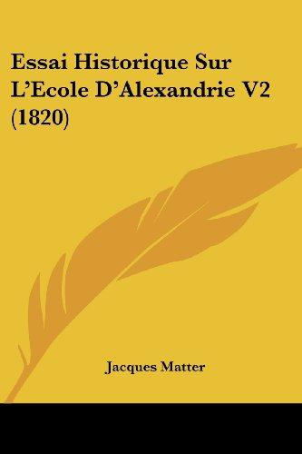 Essai Historique Sur L'Ecole D'Alexandrie V2 (1820)