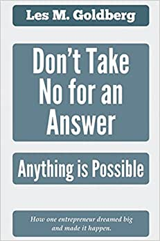 Don't Take No For An Answer: Anything Is Possible