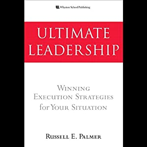 Ultimate Leadership | [Russell E. Palmer]