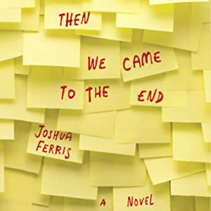 Then We Came to the End | [Joshua Ferris]