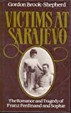 img - for Victims at Sarajevo: The romance and tragedy of Franz Ferdinand and Sophie book / textbook / text book