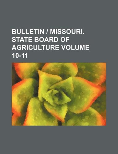 Bulletin | Missouri. State Board of Agriculture Volume 10-11
