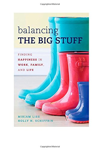 Image for publication on Balancing the Big Stuff: Finding Happiness in Work, Family, and Life