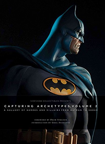 [(Capturing Archetypes, Volume 2 : A Gallery of Heroes and Villains from Batman to Vader)] [By (author) Sideshow Collectibles] published on (November, 2015)