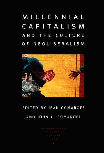 Millennial Capitalism and the Culture of Neoliberalism (a...
