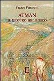 img - for Atman. Il respiro del bosco book / textbook / text book