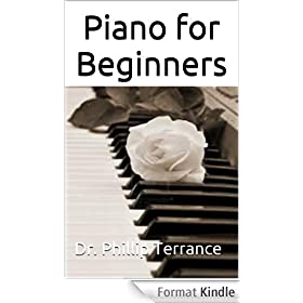 Piano for Beginners: An Introduction to Playing the Piano (English Edition)