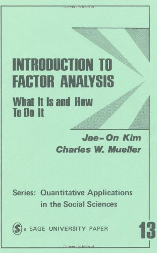 Introduction to Factor Analysis: What It Is and How To Do...