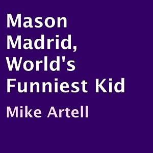 Mason Madrid, World's Funniest Kid Audiobook