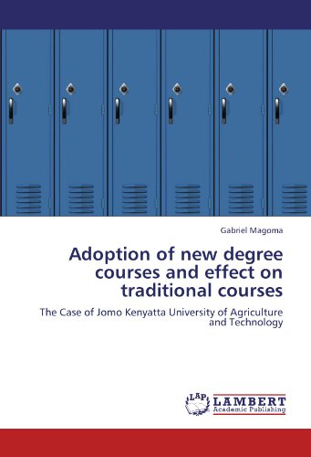 Adoption of new degree courses and effect on traditional courses: The Case of Jomo Kenyatta University of Agriculture and Technology