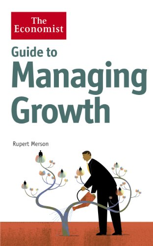 The Economist Guide to Managing Growth: How to get bigger and be better