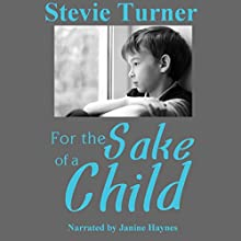 For the Sake of a Child Audiobook by Stevie Turner Narrated by Janine Haynes