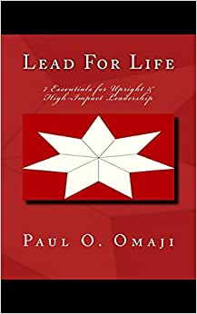 Lead For Life: 7 Essentials For Upright & High-Impact Leadership