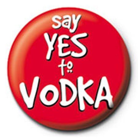 Fun - Say Yes To Vodka - Ansteck Button Ø2,5 cm