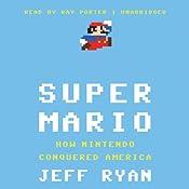 Super Mario: How Nintendo Conquered America | [Jeff Ryan]