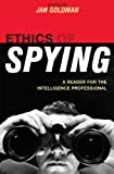 img - for Ethics of Spying: A Reader for the Intelligence Professional (Security and Professional Intelligence Education Series) book / textbook / text book