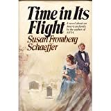 Time in Its Flight (0385133359) by Schaeffer, Susan Fromberg