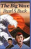 BIG WAVE (0064401715) by Buck,, Pearl S. (Illustrated with Prints by Hiroshige and Hokusai)