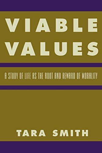 viable-values-a-study-of-life-as-the-root-and-reward-of-morality-by-tara-smith-2000-01-12