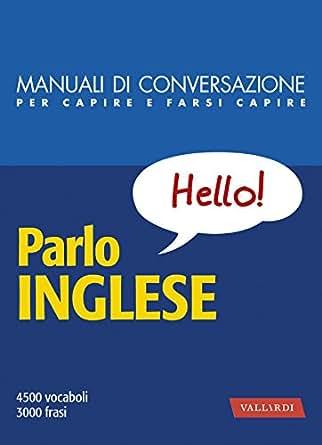 Parlo inglese: 4500 vocaboli, 3000 frasi (Italian Edition) - Kindle