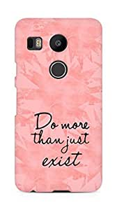 AMEZ do more than just exist Back Cover For LG Nexus 5x