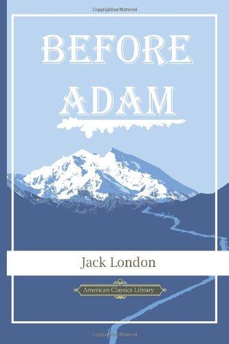 Before Adam (American Classics Library)