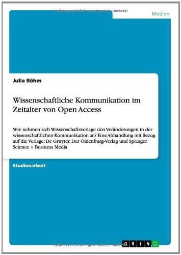 Wissenschaftliche Kommunikation im Zeitalter von Open Access (German Edition)
