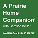 The News from Lake Wobegon from A Prairie Home Companion, November 09, 2013 | Garrison Keillor