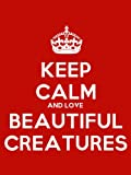 Keep Calm And Love Beautiful Creatures Poster - 43cm x 30cm