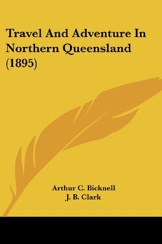 Travel and Adventure in Northern Queensland (1895)