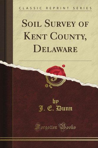 Soil Survey Of Kent County, Delaware (Classic Reprint)