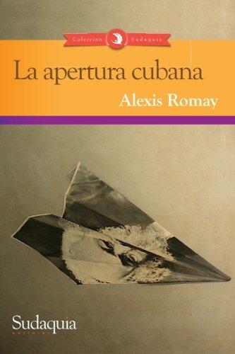 La apertura cubana (Spanish Edition)