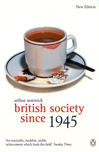 British Society Since 1945: Fourth Edition (The Penguin Social History Of Britain)