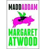 [(MaddAddam)] [by: Margaret Atwood] Margaret Atwood