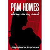 Always On My Mind (Pam Howes Rock'n'Roll Romance Series)by Pam Howes