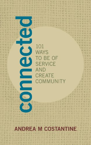 Connected: 101 Ways to Be of Service and Create Community