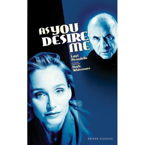 As You Desire Me (Oberon Classics)