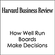 How Well Run Boards Make Decisions (Harvard Business Review) | [Michael Useem]
