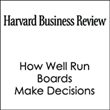 HBR: How Well Run Boards Make Decisions Periodical by Michael Useem Narrated by Todd Mundt