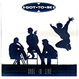 Got-to-be (CD Album Got-to-be, 11 Tracks, Got 2 B) It's Alright Now / I Won't Forget The Days / Two Of A Kind / Get Up On This / Will You Be My Friend / Lucy / Freedom / Party King / Passion Be Your Lover / Dreaming / Here's My Story u.a.