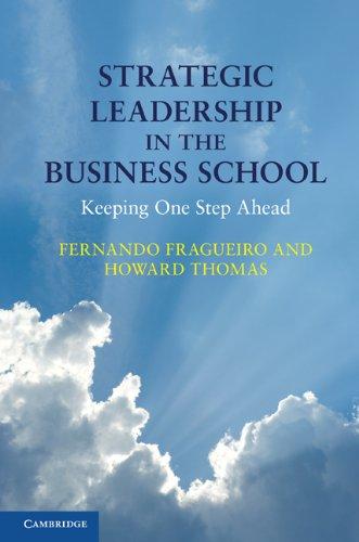 Strategic Leadership in the Business School: