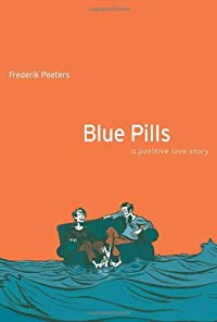 9780618820993: Blue Pills: A Positive Love Story