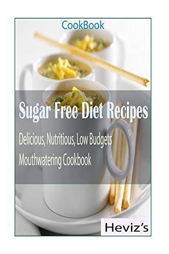 Heviz's - Sugar Free Diet Recipes 101. Over 100 Nutritious Sugar Free Recipes Cookbook: sugar detox, sugar detox diet, sugar detox cookbook, sugar detox for beginners, sugar free diet, sugar free cookbook