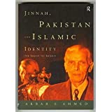 Jinnah, Pakistan and Islamic Identity: The Search for Saladin ~ Akbar S. Ahmed