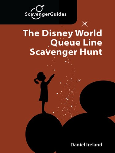 The Disney World Queue Line Scavenger Hunt: The Game You Play While Waiting In Line (Scavenger Guides Book 4)