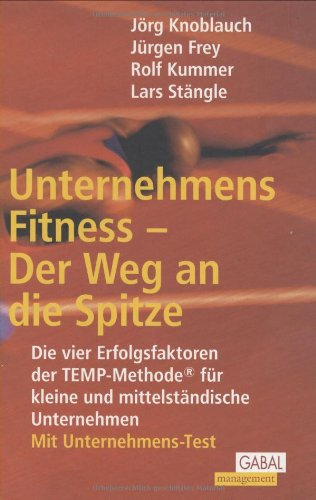 Knoblauch Jörg,Frey Jürgen,Kummer Rolf,Stängle Lars, Unternehmens-Fitness – Der Weg an die Spitze
