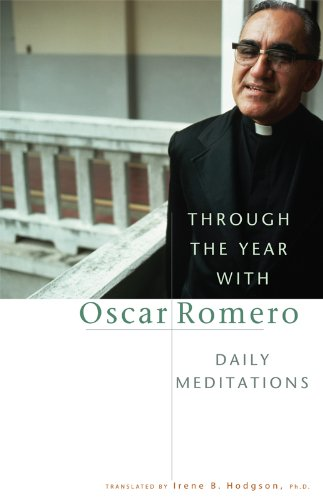 Through The Year With Oscar Romero: Daily Meditations